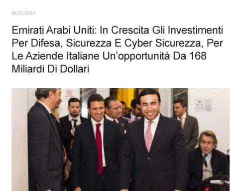 Emirati Arabi Uniti: In Crescita Gli Investimenti Per Difesa, Sicurezza E Cyber Sicurezza, Per Le Aziende Italiane Un'opportunità Da 168 Miliardi Di Dollari